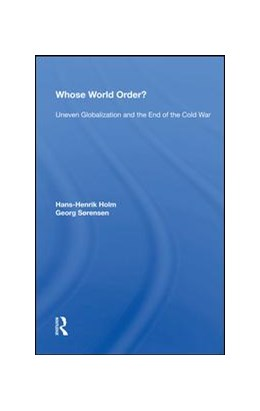 Abbildung von Holm | Whose World Order? | 2019 | Uneven Globalization And The E...