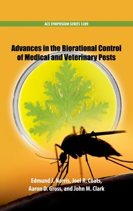 Abbildung von Norris / Coats / Gross / Clark | Advances in the Biorational Control of Medical and Veterinary Pests | 2019