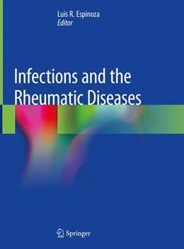 Abbildung von Espinoza | Infections and the Rheumatic Diseases | 1st ed. 2019 | 2019