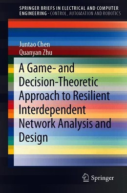 Abbildung von Chen / Zhu | A Game- and Decision-Theoretic Approach to Resilient Interdependent Network Analysis and Design | 1st ed. 2020 | 2019