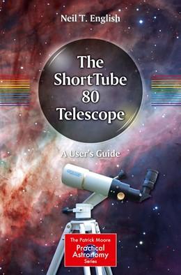 Abbildung von English | The ShortTube 80 Telescope | 1st ed. 2019 | 2019 | A User's Guide