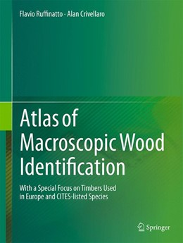Abbildung von Ruffinatto / Crivellaro | Atlas of Macroscopic Wood Identification | 1st ed. 2019 | 2019 | With a Special Focus on Timber...