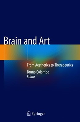 Abbildung von Colombo | Brain and Art | 1st ed. 2020 | 2019 | From Aesthetics to Therapeutic...