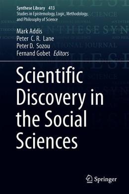 Abbildung von Addis / Lane / Sozou / Gobet | Scientific Discovery in the Social Sciences | 1st ed. 2019 | 2019 | 413
