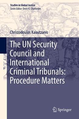 Abbildung von Kaoutzanis   The UN Security Council and International Criminal Tribunals: Procedure Matters   1st ed. 2020   2020   20