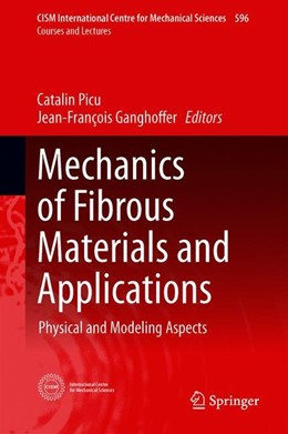 Abbildung von Picu / Ganghoffer | Mechanics of Fibrous Materials and Applications | 1st ed. 2020 | 2019 | Physical and Modeling Aspects | 596