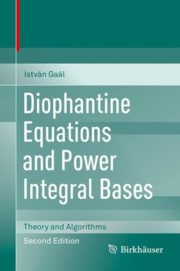 Abbildung von Gaál | Diophantine Equations and Power Integral Bases | 2nd ed. 2019 | 2019 | Theory and Algorithms