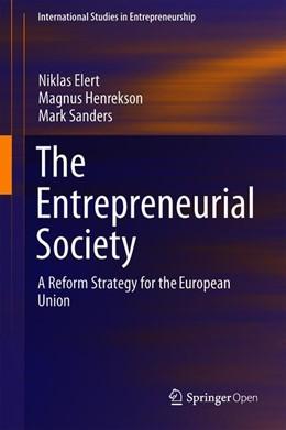 Abbildung von Elert / Henrekson / Sanders | The Entrepreneurial Society | 1st ed. 2019 | 2019 | A Reform Strategy for the Euro... | 43