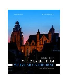 Abbildung von Wegmann   Der Wetzlarer Dom / The Wetzlar Cathedral   2019   Sichtbares und Verborgenes / V...