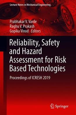 Abbildung von Varde / Prakash / Vinod | Reliability, Safety and Hazard Assessment for Risk Based Technologies | 1st ed. 2020 | 2019 | Proceedings of ICRESH 2019