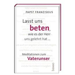 Abbildung von Papst | Lasst uns beten, wie es der Herr uns gelehrt hat ... | 1. Auflage | 2019 | beck-shop.de