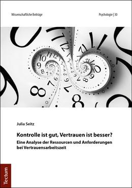 Abbildung von Seitz | Kontrolle ist gut, Vertrauen ist besser? | 1. Auflage | 2019 | beck-shop.de