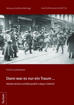 Abbildung von Gusenbauer   Dann war es nur ein Traum ...   1. Auflage   2019   beck-shop.de