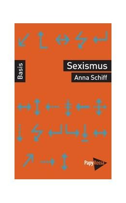 Abbildung von Schiff | Sexismus | 1. Auflage | 2019 | beck-shop.de