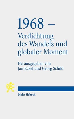 Abbildung von Eckel / Schild | 1968 - Verdichtung des Wandels und globaler Moment | 1. Auflage | 2019 | beck-shop.de