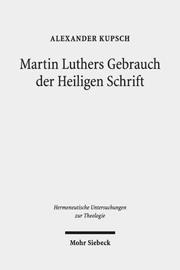 Abbildung von Kupsch | Martin Luthers Gebrauch der Heiligen Schrift | 1. Auflage | 2019 | beck-shop.de