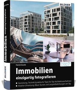Abbildung von Patrick | Immobilien einzigartig fotografieren | 1. Auflage | 2019 | beck-shop.de