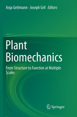 Abbildung von Geitmann / Gril | Plant Biomechanics | Softcover reprint of the original 1st ed. 2018 | 2019 | From Structure to Function at ...