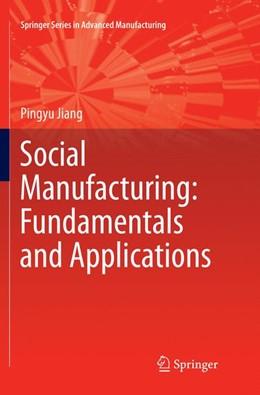 Abbildung von Jiang | Social Manufacturing: Fundamentals and Applications | 1. Auflage | 2019 | beck-shop.de