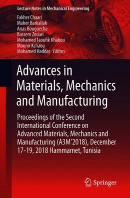 Abbildung von Chaari / Barkallah / Bouguecha / Zouari / Khabou / Kchaou / Haddar   Advances in Materials, Mechanics and Manufacturing   1st ed. 2020   2019   Proceedings of the Second Inte...