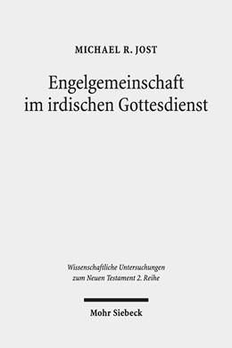 Abbildung von Jost   Engelgemeinschaft im irdischen Gottesdienst   2019   Studien zu Texten aus Qumran u...