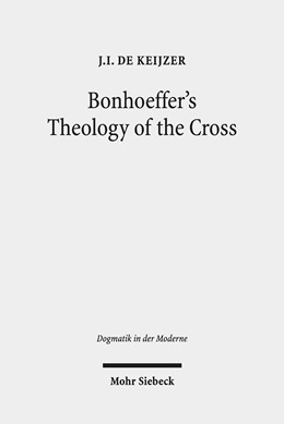 Abbildung von de Keijzer | Bonhoeffer's Theology of the Cross | 1. Auflage | 2019 | 26 | beck-shop.de