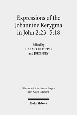 Abbildung von Culpepper / Frey   Expressions of the Johannine Kerygma in John 2:23-5:18   1. Auflage   2019   423   beck-shop.de