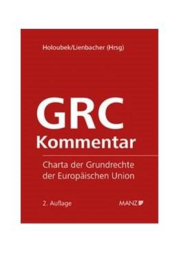 Abbildung von Holoubek / Lienbacher | GRC-Kommentar SUBSKRIPTIONSPREIS bis 30. Juni 2019 | 2019 | Charta der Grundrechte der Eur...