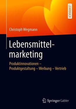 Abbildung von Wegmann | Lebensmittelmarketing | 1. Auflage | 2020 | beck-shop.de