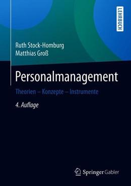 Abbildung von Stock-Homburg / Groß   Personalmanagement   4., vollst. überarb. u. erw. Aufl. 2019   2019   Theorien – Konzepte – Instrume...