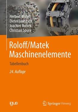 Abbildung von Wittel / Jannasch / Voßiek | Roloff/Matek Maschinenelemente | 24., überarbeitete und aktualisierte Auflage | 2019 | Normung, Berechnung, Gestaltun...