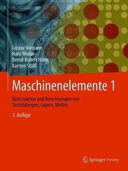 Abbildung von Niemann / Winter / Höhn | Maschinenelemente 1 | 5., vollst. überarb. Aufl. 2019 | 2019 | Konstruktion und Berechnungen ...