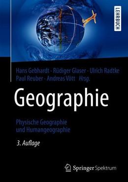 Abbildung von Gebhardt / Glaser / Radtke / Reuber / Vött (Hrsg.) | Geographie | 3. Auflage | 2019 | Physische Geographie und Human...
