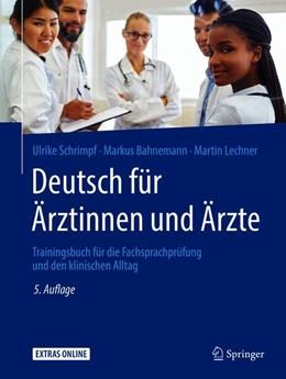 Abbildung von Schrimpf / Bahnemann / Lechner | Deutsch für Ärztinnen und Ärzte | 5., aktualisierte Auflage | 2019 | Trainingsbuch für die Fachspra...