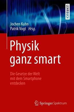 Abbildung von Kuhn / Vogt (Hrsg.) | Physik ganz smart | 2020 | Die Gesetze der Welt mit dem S...