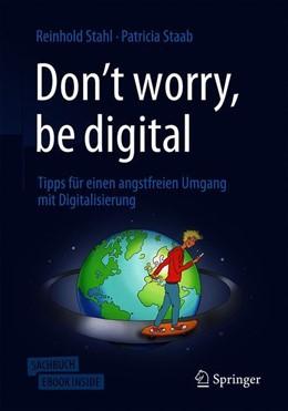 Abbildung von Stahl / Staab   Don't worry, be digital   1. Auflage   2019   beck-shop.de