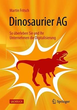 Abbildung von Fritsch | Dinosaurier AG | 2019 | So überleben Sie und Ihr Unter...