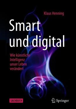 Abbildung von Henning | Smart und digital | 2019 | Wie künstliche Intelligenz uns...