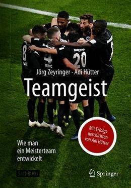 Abbildung von Zeyringer / Hütter | Teamgeist | 2019 | Wie man ein Meisterteam entwic...