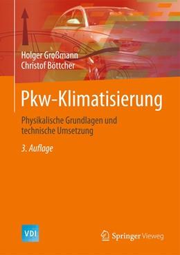 Abbildung von Großmann / Böttcher | Pkw-Klimatisierung | 3., überarb., erg. u. erw. Aufl. 2020 | 2020 | Physikalische Grundlagen und t...