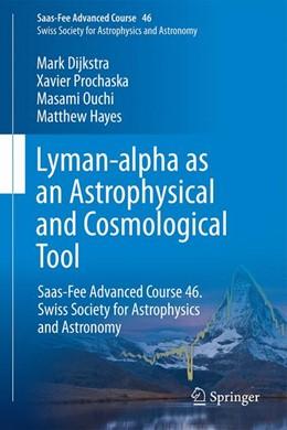 Abbildung von Verhamme / North / Cantalupo / Atek   Lyman-alpha as an Astrophysical and Cosmological Tool   1st ed. 2019   2019   Saas-Fee Advanced Course 46. S...   46