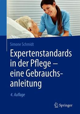 Abbildung von Schmidt | Expertenstandards in der Pflege - eine Gebrauchsanleitung | 4., aktualisierte und erweiterte Auflage | 2019