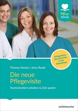 Abbildung von Hecker / Rasek | Die neue Pflegevisite | 1. Auflage | 2019 | beck-shop.de
