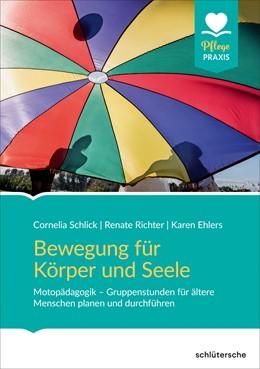 Abbildung von Schlick / Richter / Ehlers | Bewegung für Körper und Seele | 2019 | Motopädagogik - Gruppenstunden...