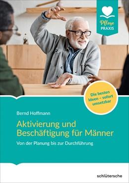 Abbildung von Hoffmann | Aktivierung und Beschäftigung für Männer | 2019 | Von der Planung bis zur Durchf...