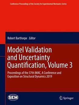 Abbildung von Barthorpe | Model Validation and Uncertainty Quantification, Volume 3 | 2019 | Proceedings of the 37th IMAC, ...