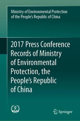 Abbildung von 2017 Press Conference Records of Ministry of Environmental Protection, the People's Republic of China | 1. Auflage | 2019 | beck-shop.de