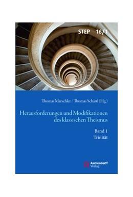 Abbildung von Marschler / Schärtl | Herausforderungen und Modifikationen des klassischen Theismus | 2019 | Band 1: Trinität | 16/1
