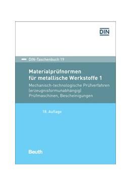 Abbildung von Materialprüfnormen für metallische Werkstoffe 1 | 2019 | Mechanisch-technologische Prüf... | 19