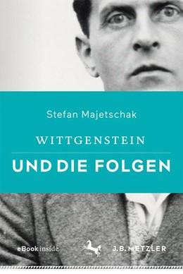 Abbildung von Majetschak | Wittgenstein und die Folgen | 1. Auflage | 2019 | beck-shop.de